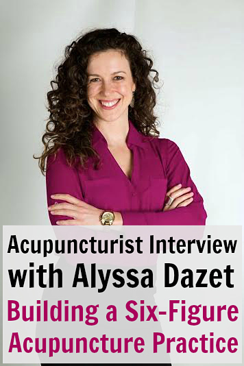 Modern-Acupuncture-Marketing-Blog-Alyssa-Dazet-Interview-6-Figure-Acupuncturist