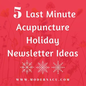 Last minute acupuncture holiday marketing ideas from ModernAcu.com