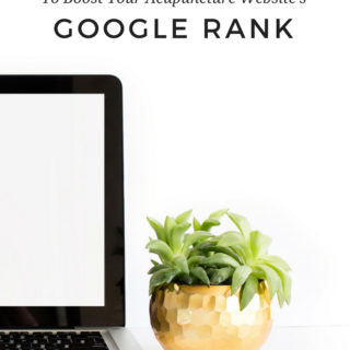 Four of my favorite tips to boost your acupuncture website's Google rank! Learn to market your clinic from the experts. www.MichelleGrasek.com
