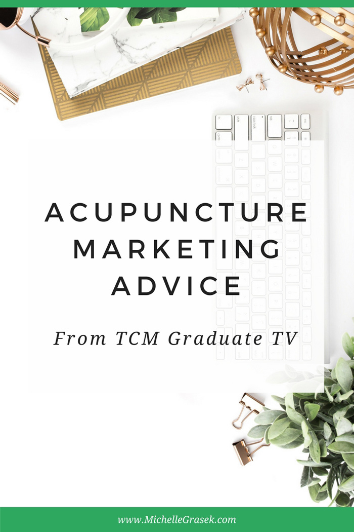 How to get more acupuncture patients - Advice from Kenton Sefcik of TCM Graduate TV. www.michellegrasek.com